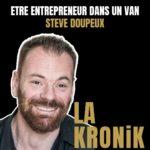 #36 Etre entrepreneur dans un van. Steve Doupeux